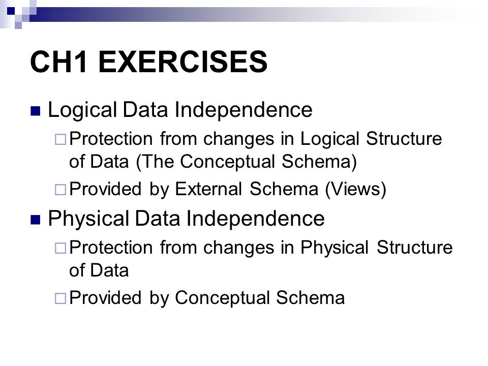 CH1 EXERCISES Logical Data Independence Physical Data Independence