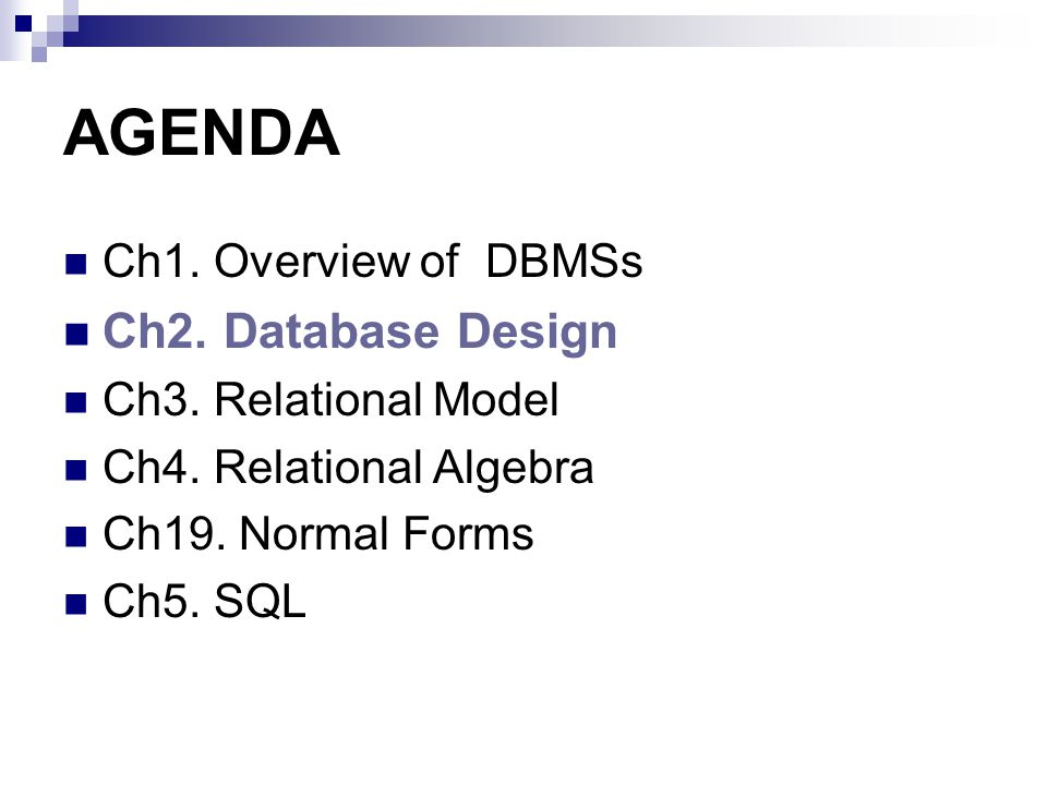 AGENDA Ch2. Database Design Ch1. Overview of DBMSs