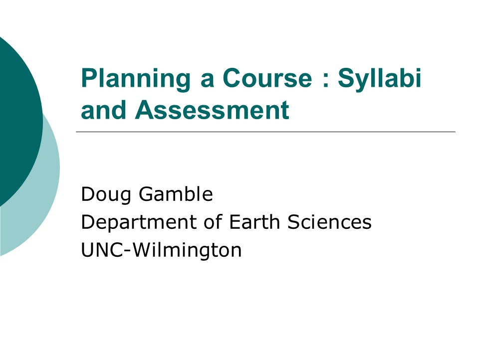 Planning a Course : Syllabi and Assessment