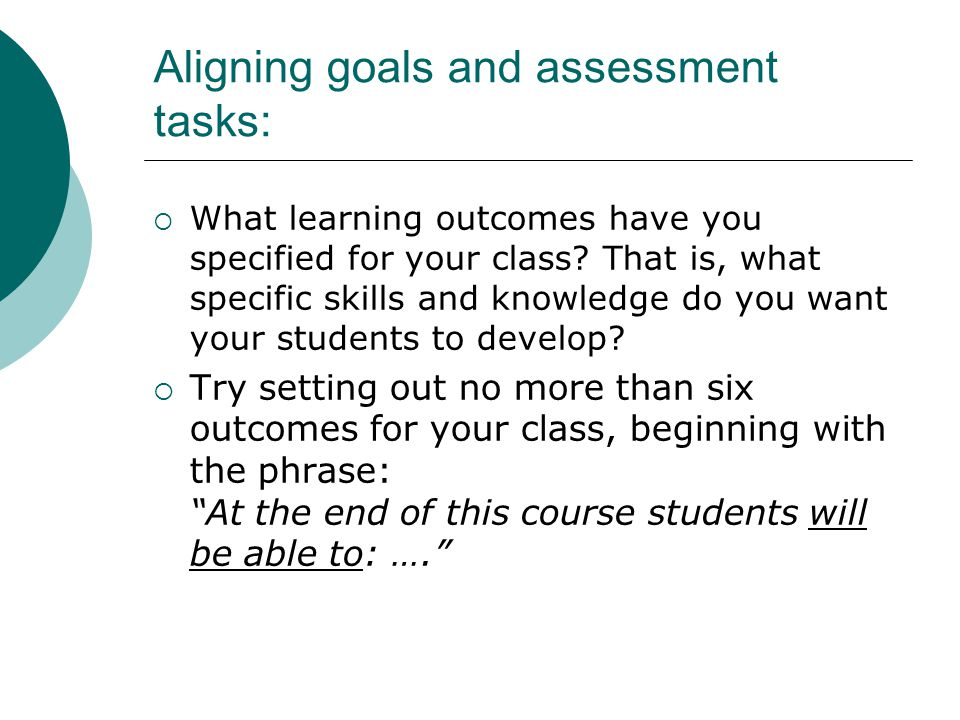 Aligning goals and assessment tasks:
