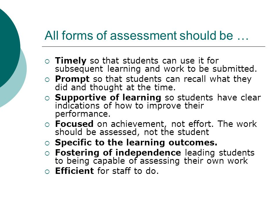 All forms of assessment should be …