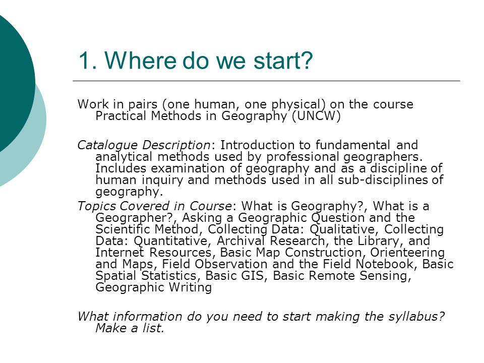 1. Where do we start Work in pairs (one human, one physical) on the course Practical Methods in Geography (UNCW)