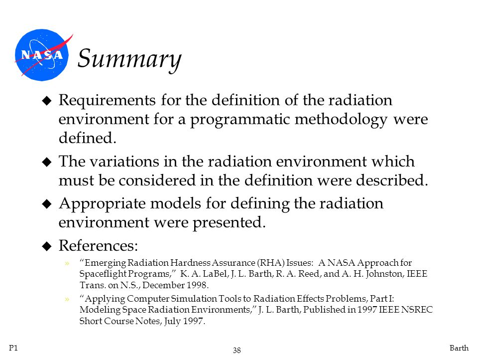 Summary Requirements for the definition of the radiation environment for a programmatic methodology were defined.