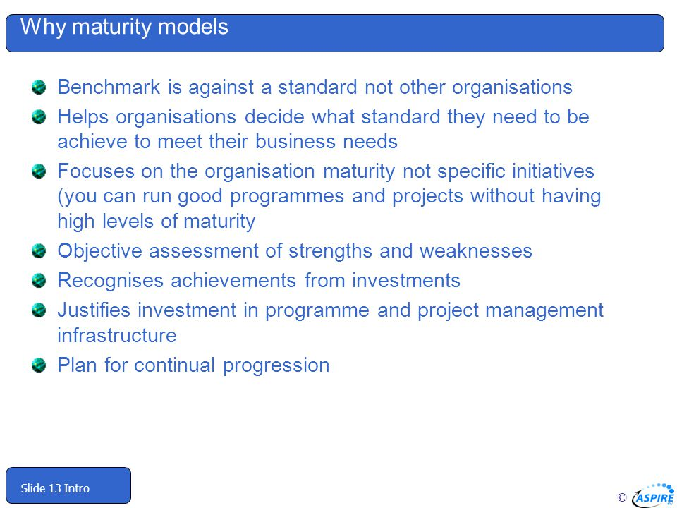 Why maturity models Benchmark is against a standard not other organisations.