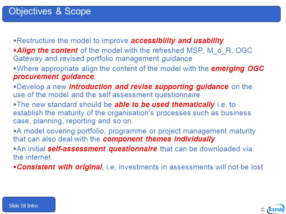Objectives & Scope Restructure the model to improve accessibility and usability.