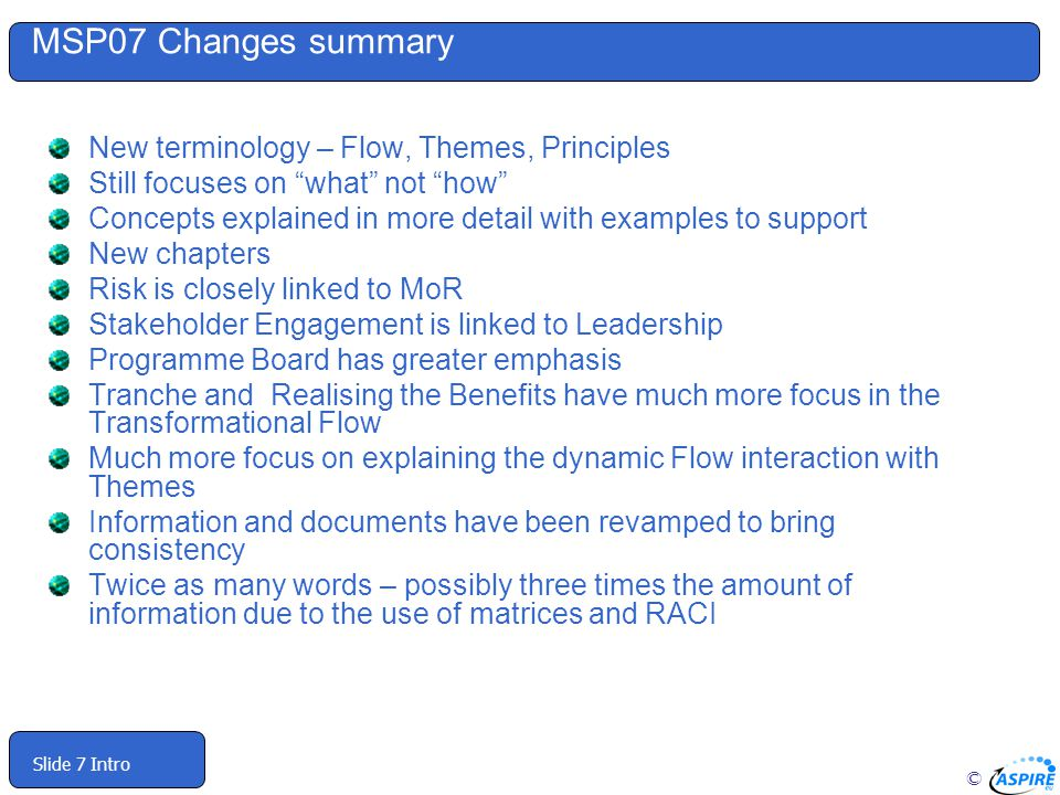 MSP07 Changes summary New terminology – Flow, Themes, Principles