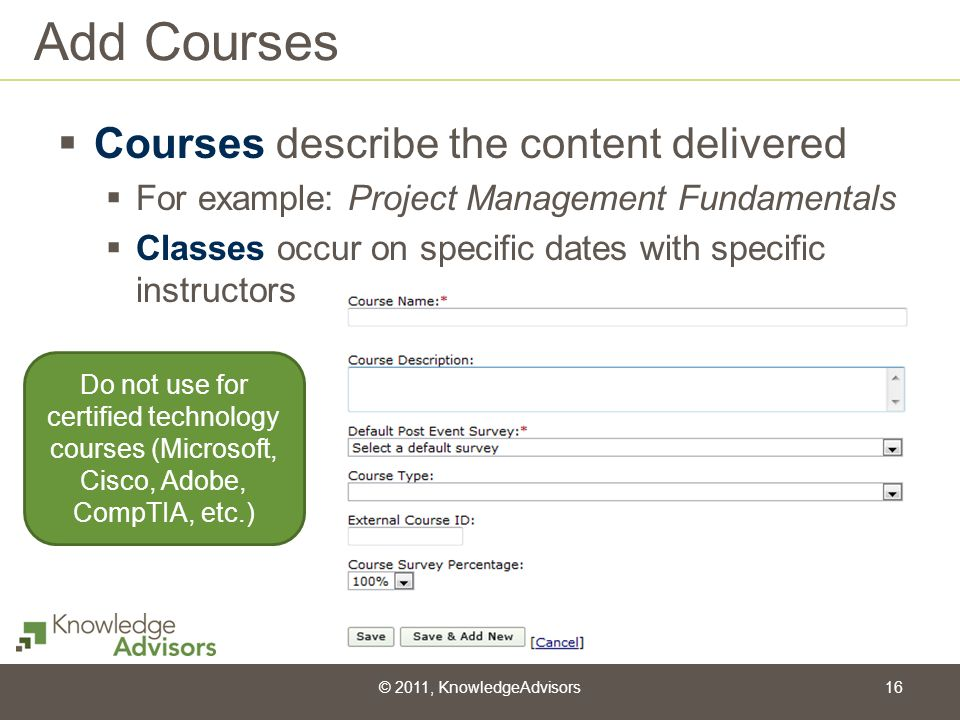 Add Courses Courses describe the content delivered