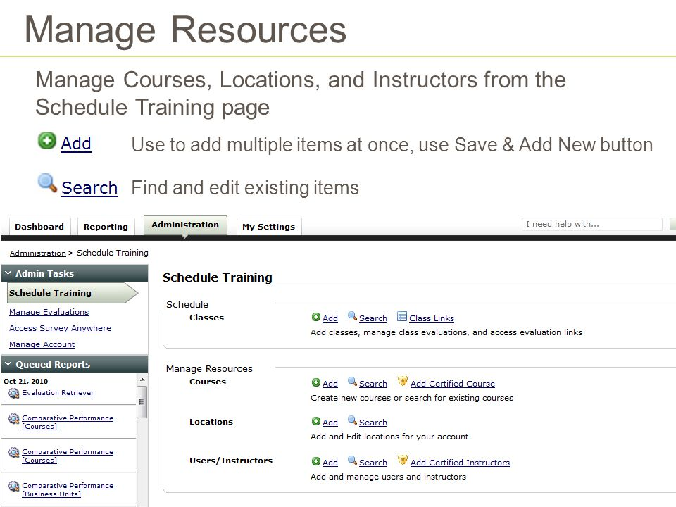 Manage Resources Manage Courses, Locations, and Instructors from the Schedule Training page.
