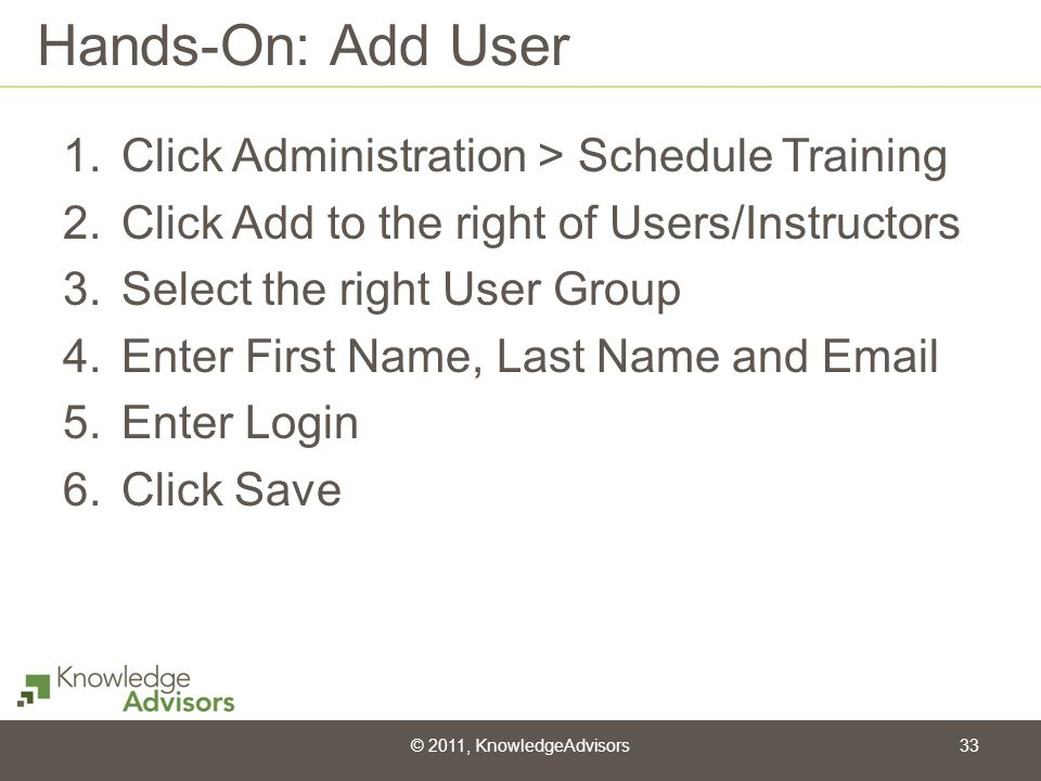 Hands-On: Add User Click Administration > Schedule Training
