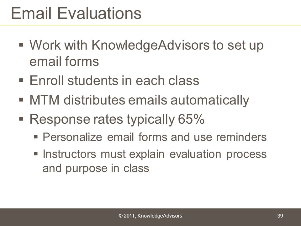 Email Evaluations Work with KnowledgeAdvisors to set up email forms