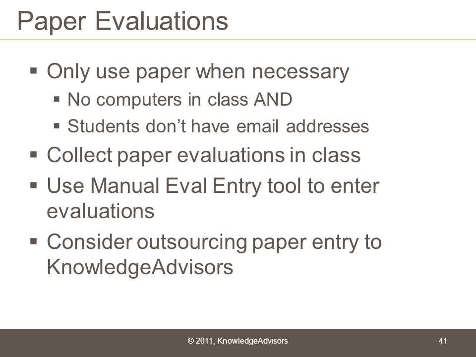 Paper Evaluations Only use paper when necessary