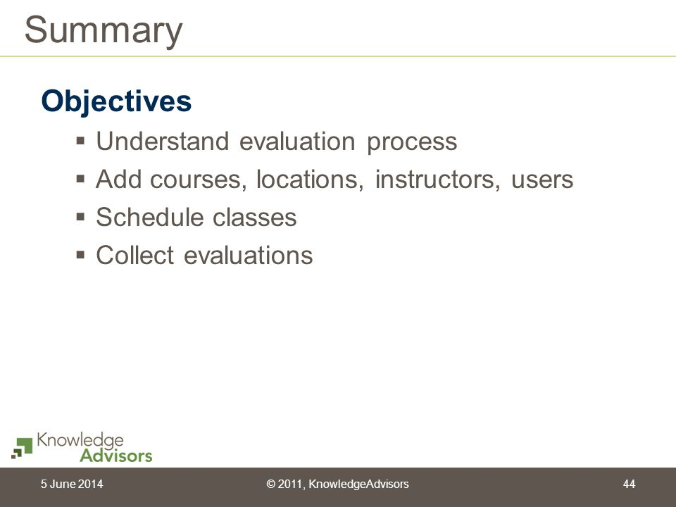 Summary Objectives Understand evaluation process