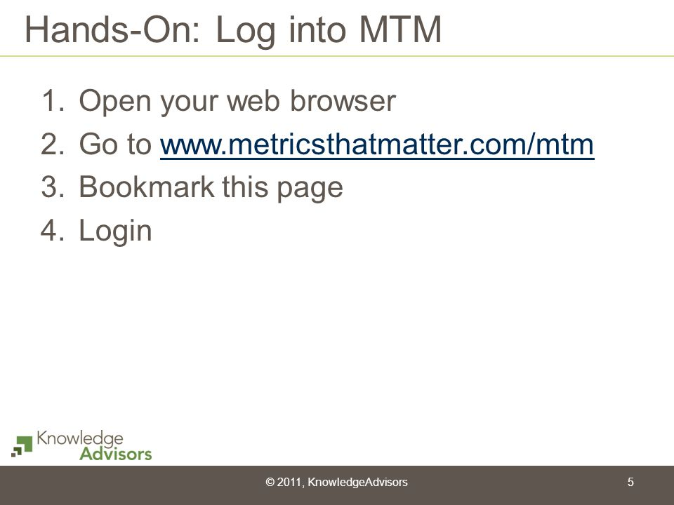 Hands-On: Log into MTM Open your web browser