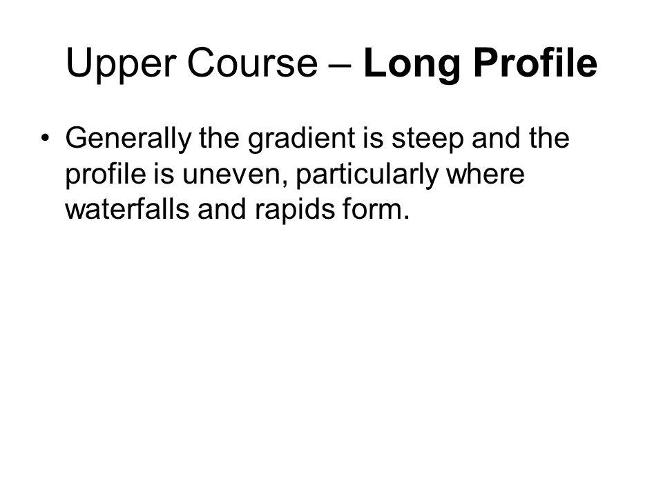 Upper Course – Long Profile