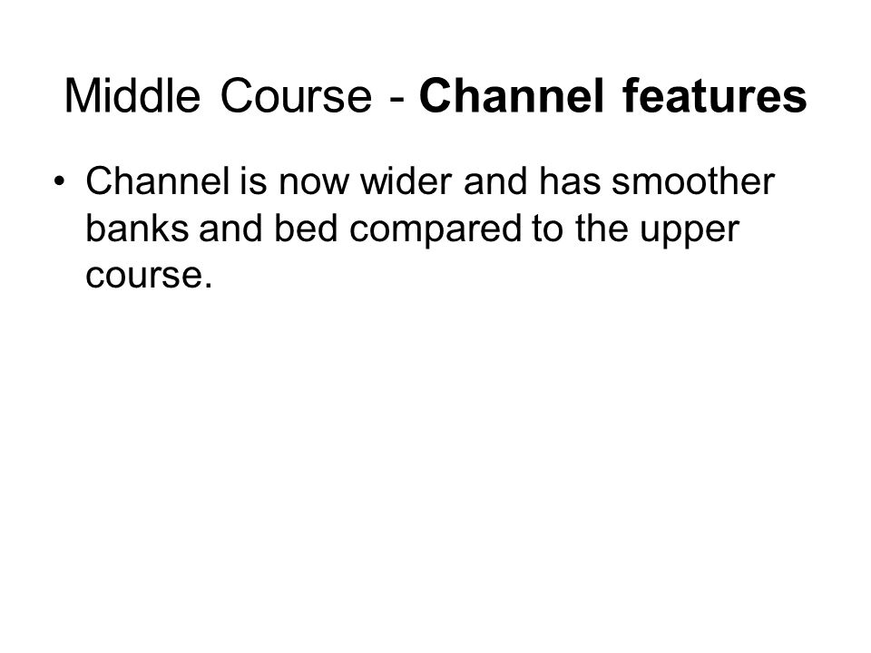 Middle Course - Channel features