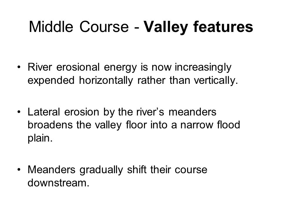 Middle Course - Valley features