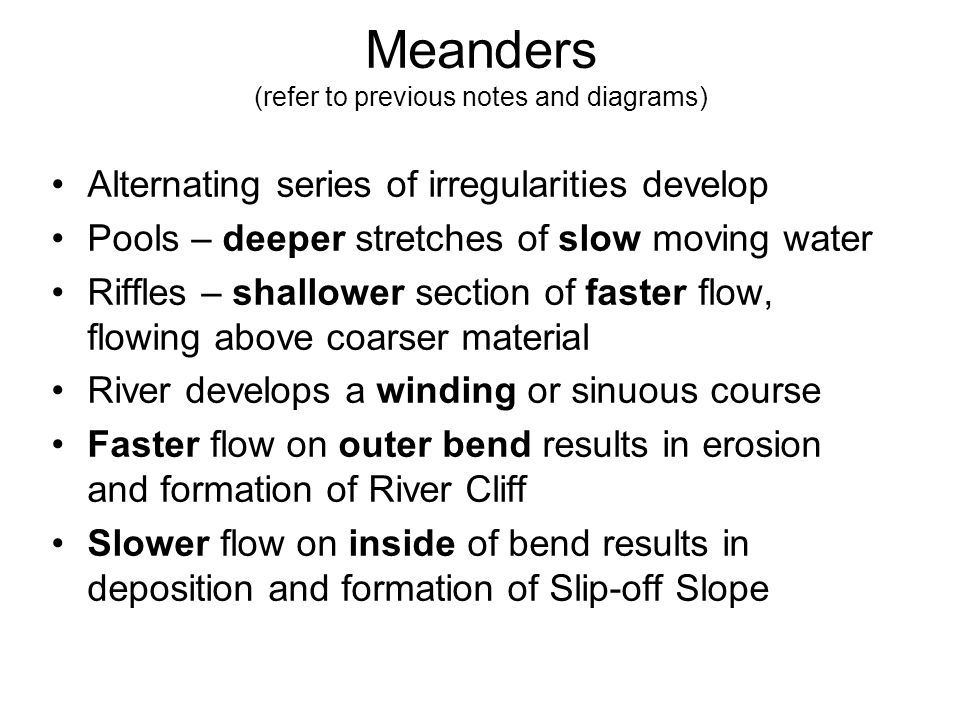 Meanders (refer to previous notes and diagrams)