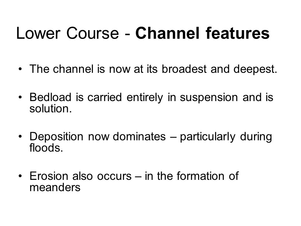 Lower Course - Channel features