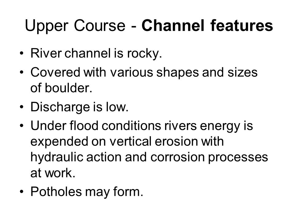 Upper Course - Channel features