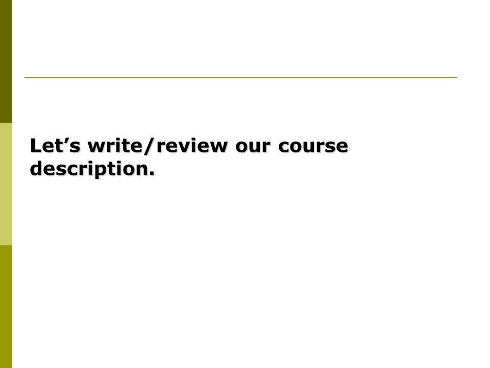 Let's write/review our course description.