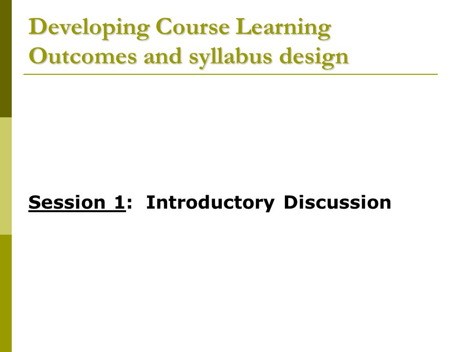 Developing Course Learning Outcomes and syllabus design