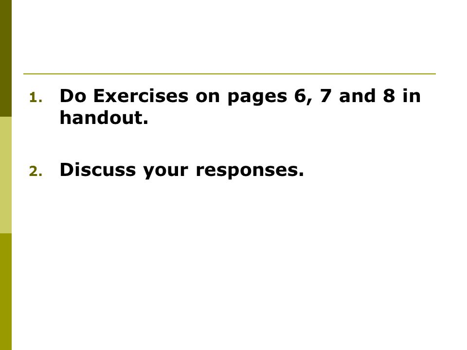Do Exercises on pages 6, 7 and 8 in handout.