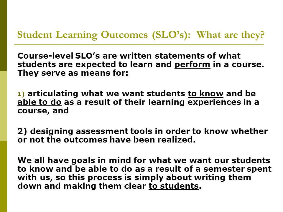 Student Learning Outcomes (SLO's): What are they