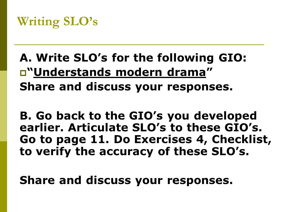 Writing SLO's A. Write SLO's for the following GIO: