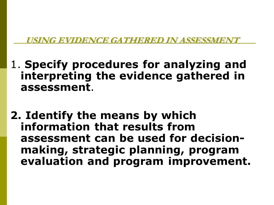USING EVIDENCE GATHERED IN ASSESSMENT