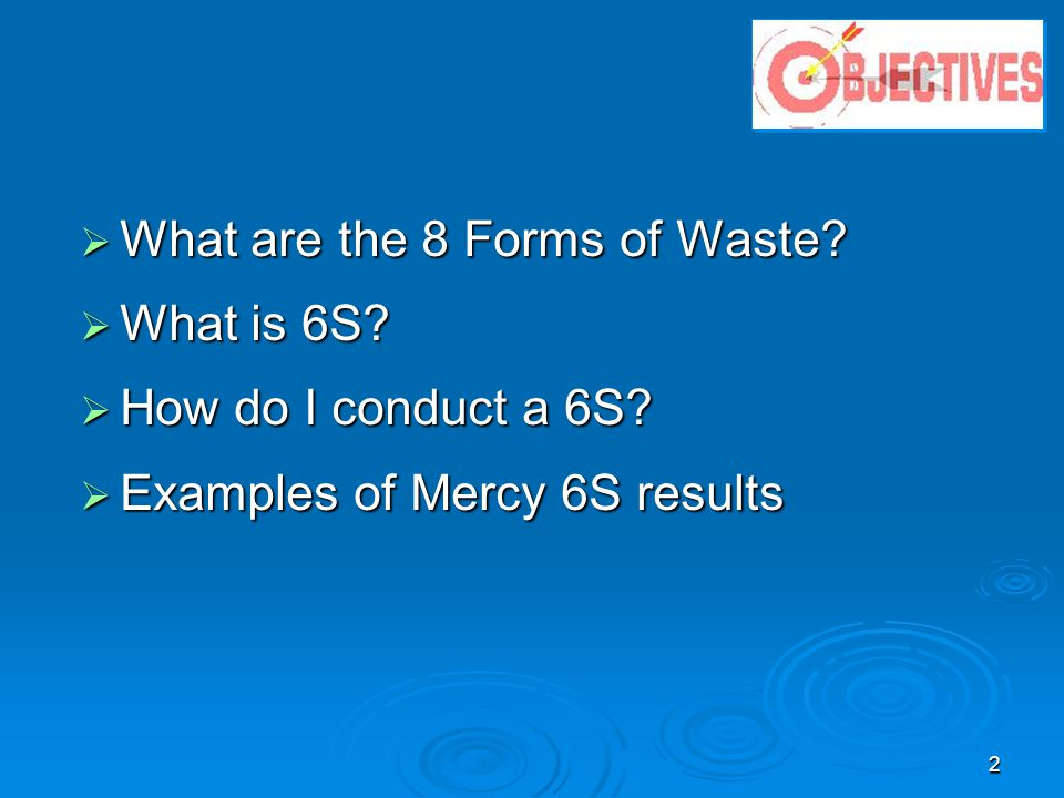 What are the 8 Forms of Waste What is 6S How do I conduct a 6S