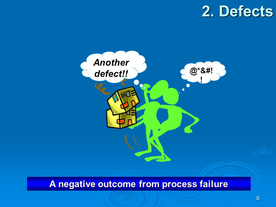 A negative outcome from process failure