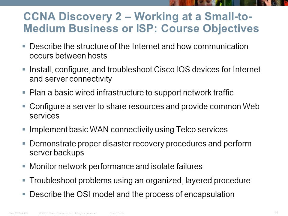 CCNA Discovery 2 – Working at a Small-to-Medium Business or ISP: Course Objectives