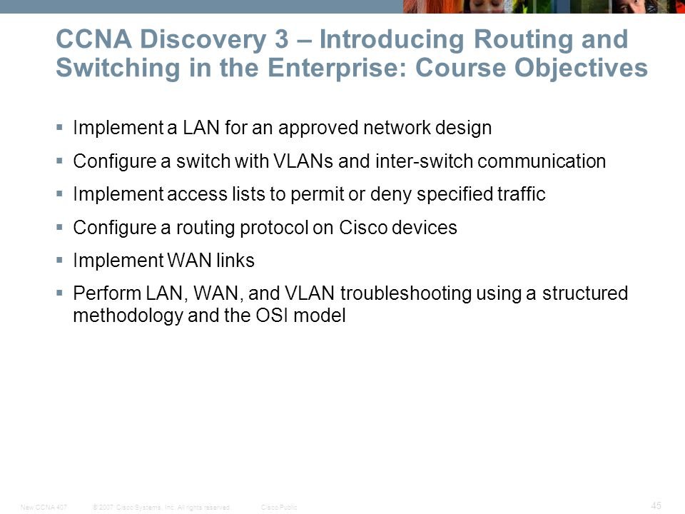 CCNA Discovery 3 – Introducing Routing and Switching in the Enterprise: Course Objectives