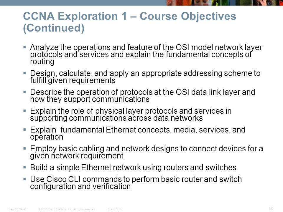 CCNA Exploration 1 – Course Objectives (Continued)