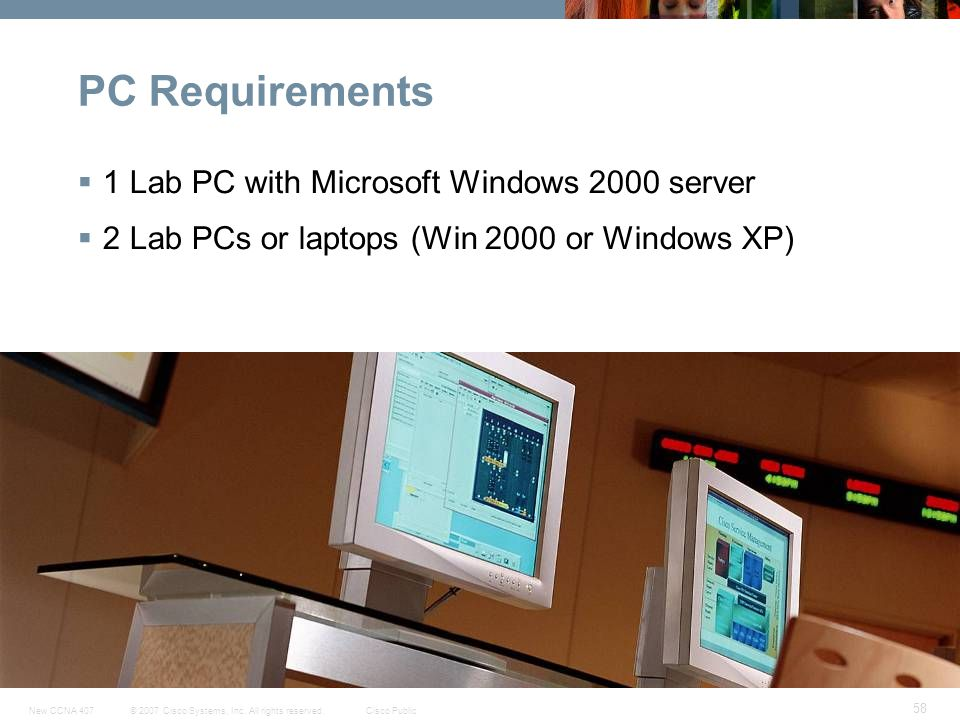 PC Requirements 1 Lab PC with Microsoft Windows 2000 server