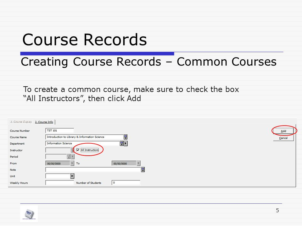 Course Records Creating Course Records – Common Courses