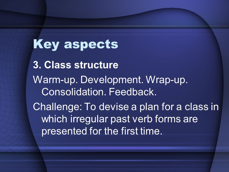 Key aspects 3. Class structure