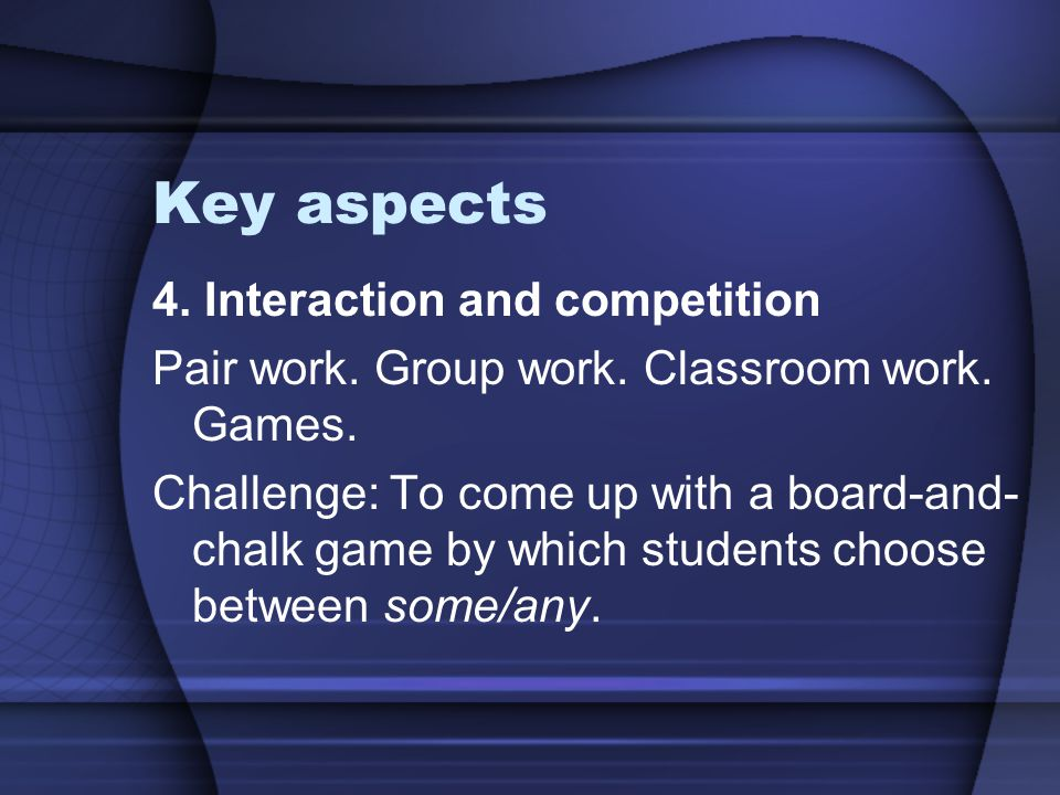 Key aspects 4. Interaction and competition