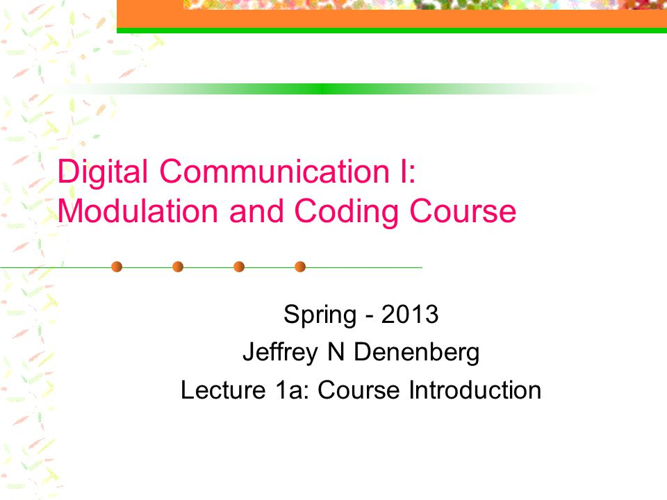 Digital Communication I: Modulation and Coding Course