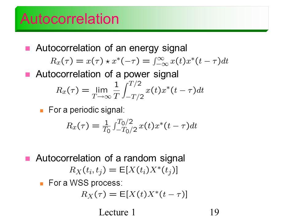 Autocorrelation Autocorrelation of an energy signal