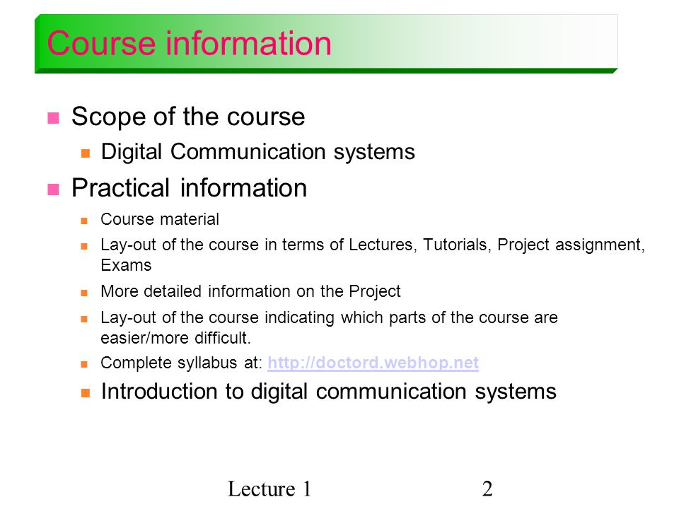 Course information Scope of the course Practical information