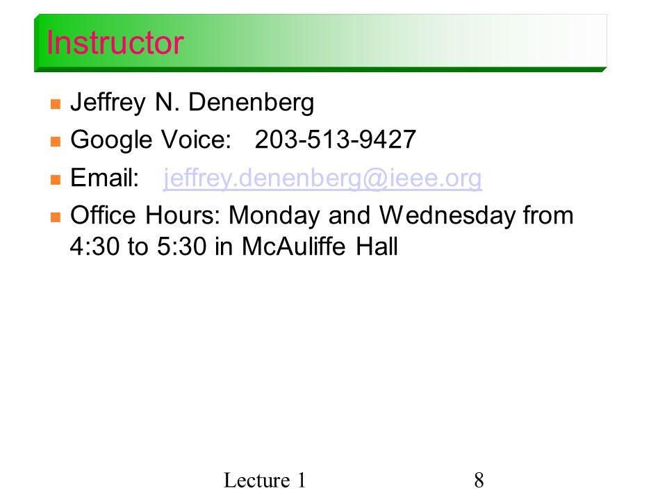 Instructor Jeffrey N. Denenberg Google Voice: 203-513-9427