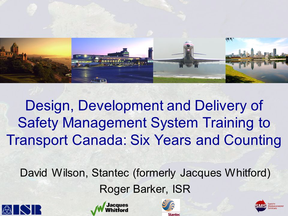 David Wilson, Stantec (formerly Jacques Whitford) Roger Barker, ISR