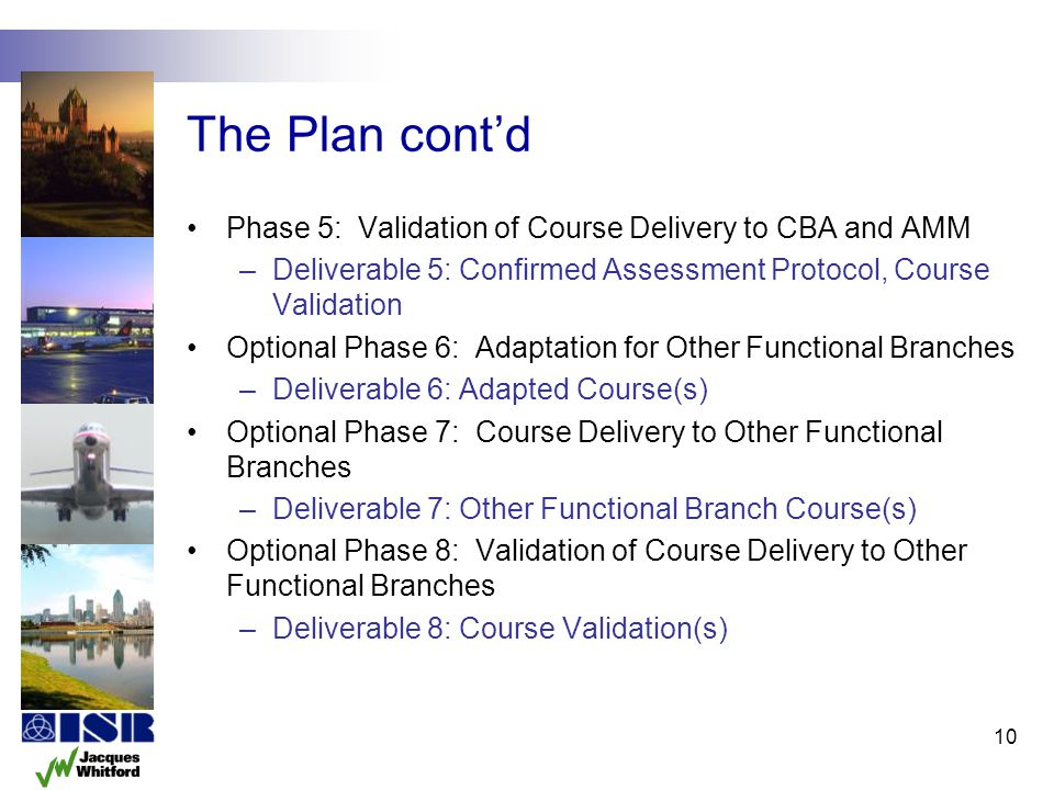 The Plan cont'd Phase 5: Validation of Course Delivery to CBA and AMM