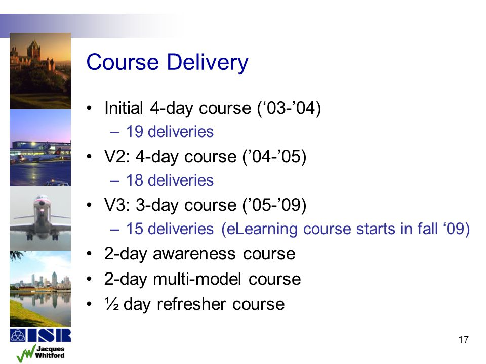 Course Delivery Initial 4-day course ('03-'04)