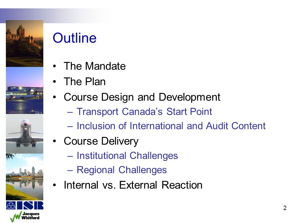 Outline The Mandate The Plan Course Design and Development
