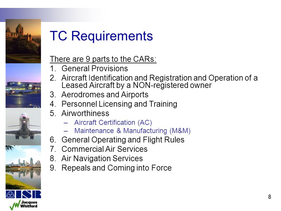 TC Requirements There are 9 parts to the CARs: General Provisions