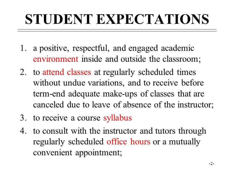 STUDENT EXPECTATIONS a positive, respectful, and engaged academic environment inside and outside the classroom;