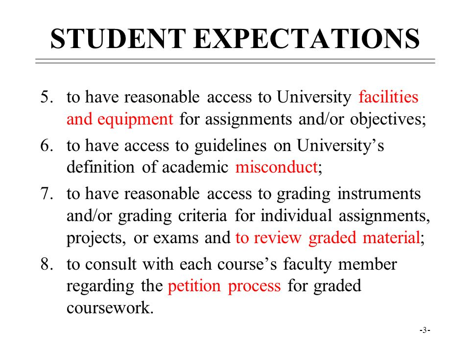 STUDENT EXPECTATIONS to have reasonable access to University facilities and equipment for assignments and/or objectives;