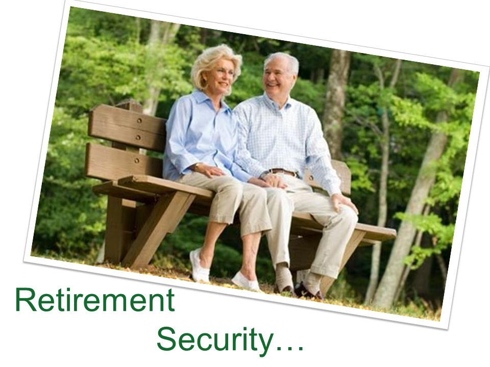 Retirement Security…